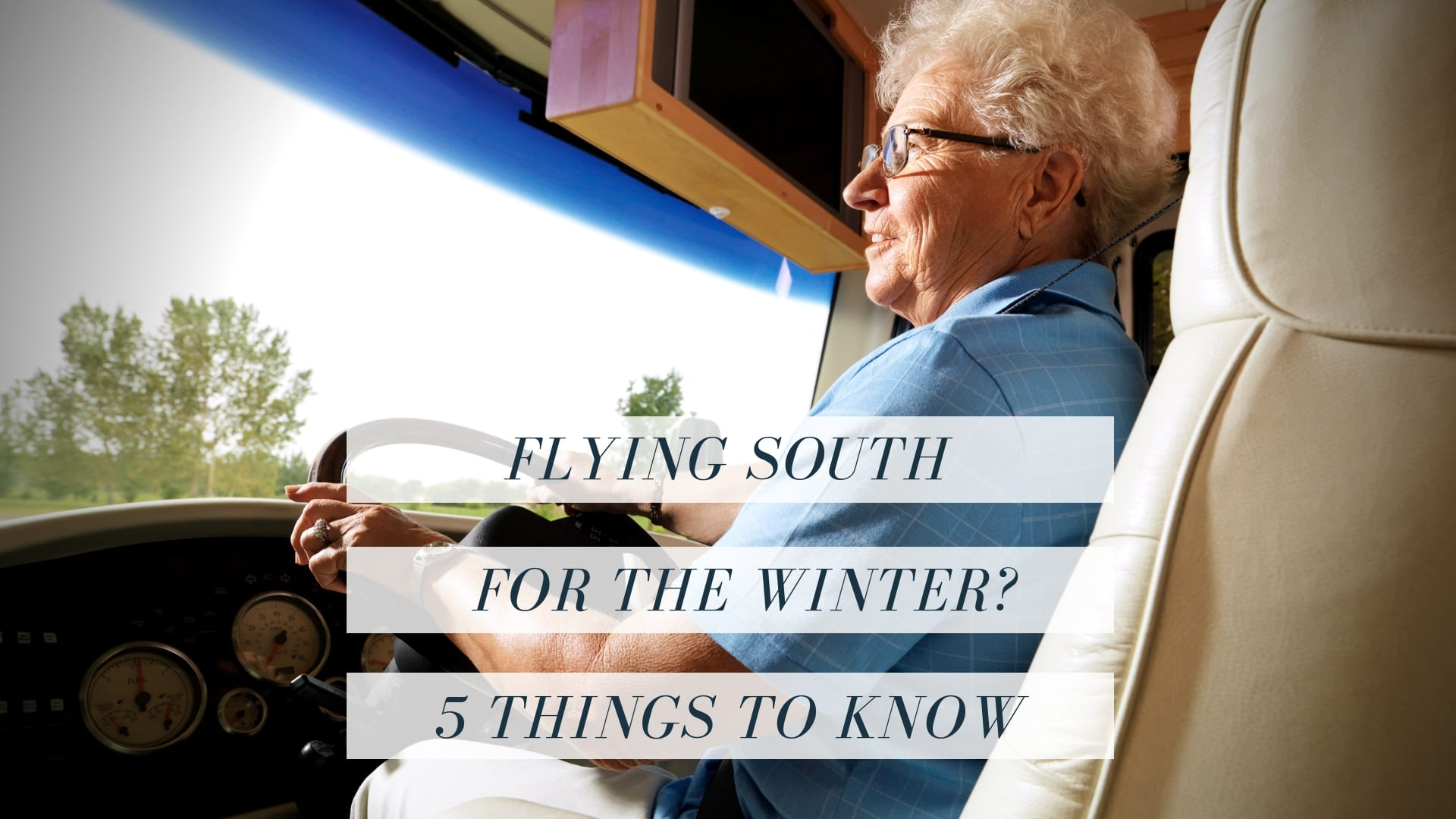 Flying South for the Winter? 5 Things to Consider