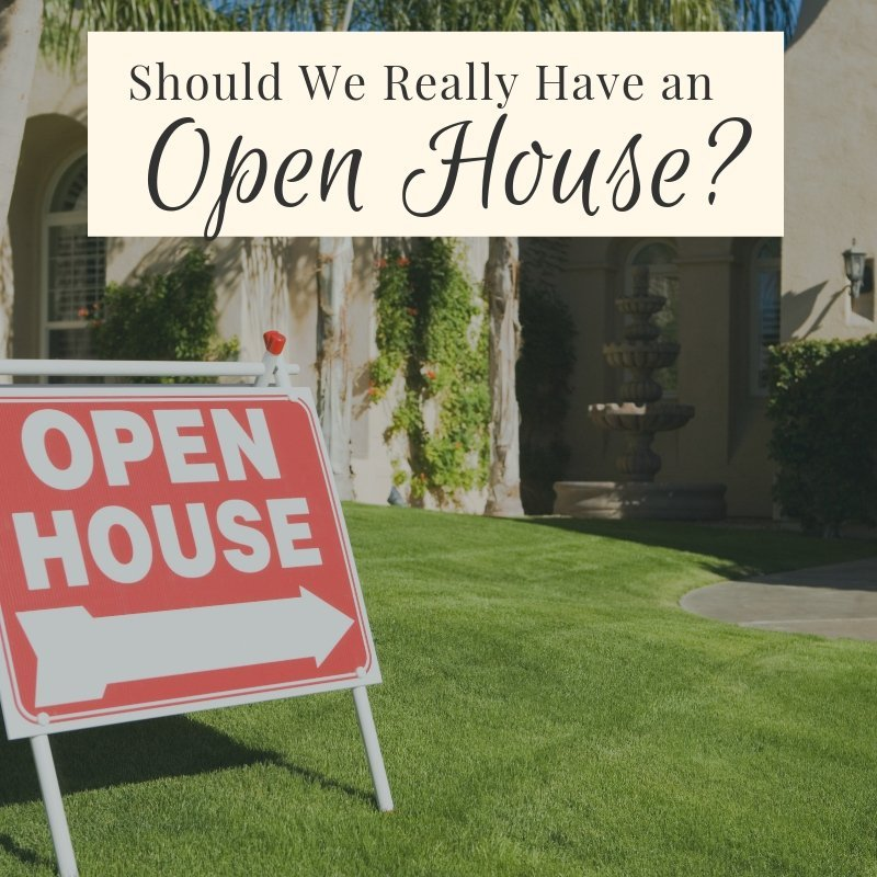 Should We Really Have an Open House?