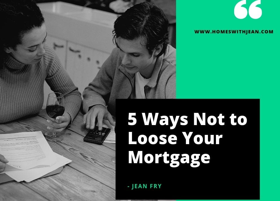 5 Ways Not to Lose Your Mortgage