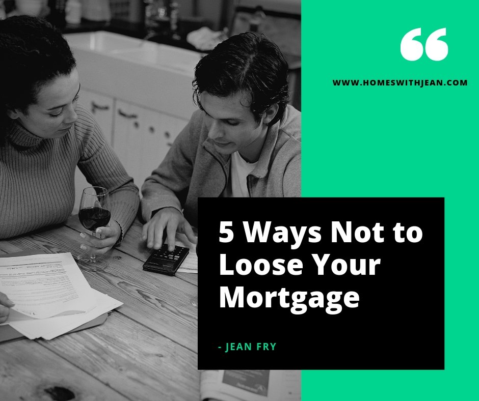 5 Ways Not to Loose Your Mortgage