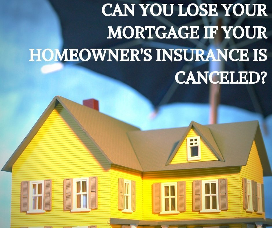 Can I Lose My Mortgage if My Homeowner Insurance is Canceled?