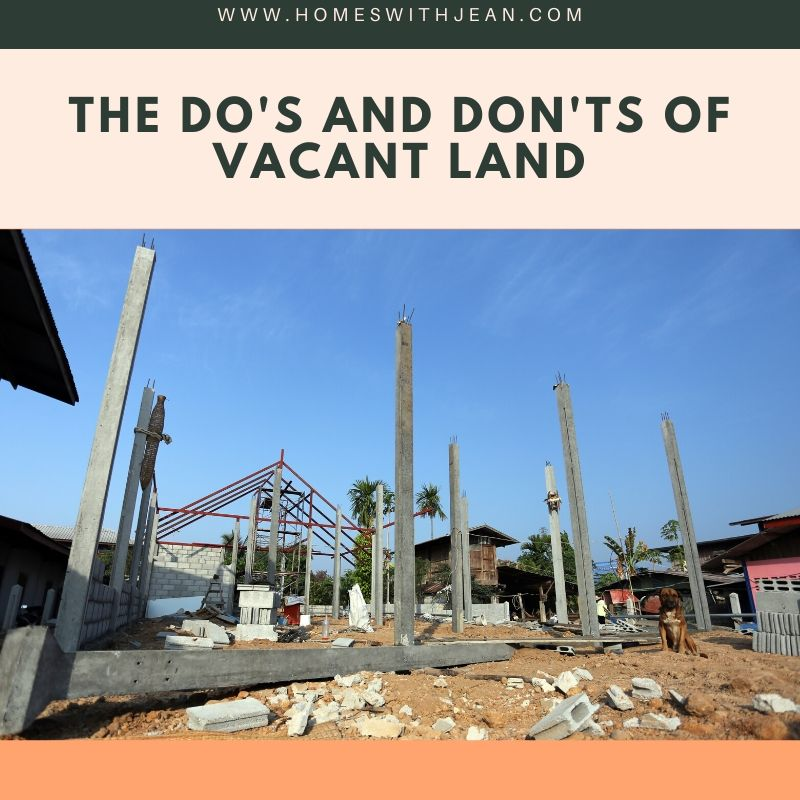 The Do's and Don'ts of Vacant Land