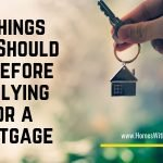 3 Things You Should Do Before Applying for a Mortgage