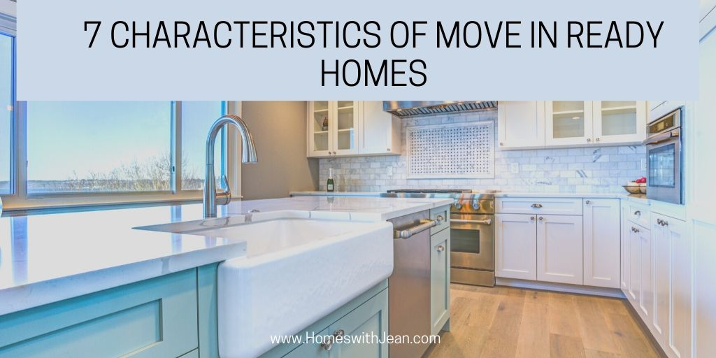 7 Characteristics of Move In Ready Homes