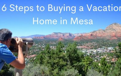 6 Steps to Buying a Vacation Home in Mesa