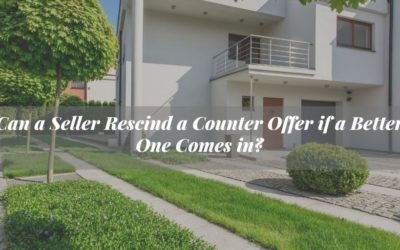 Can a Seller Rescind a Counteroffer if a Better One Comes in?