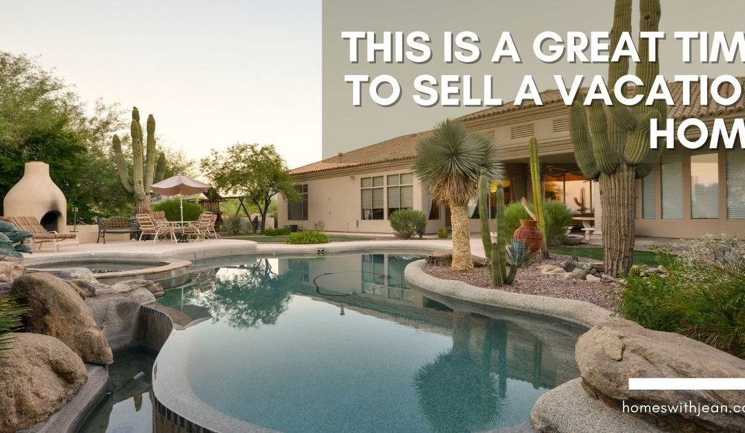 This is a Great Time to Sell a Vacation Home