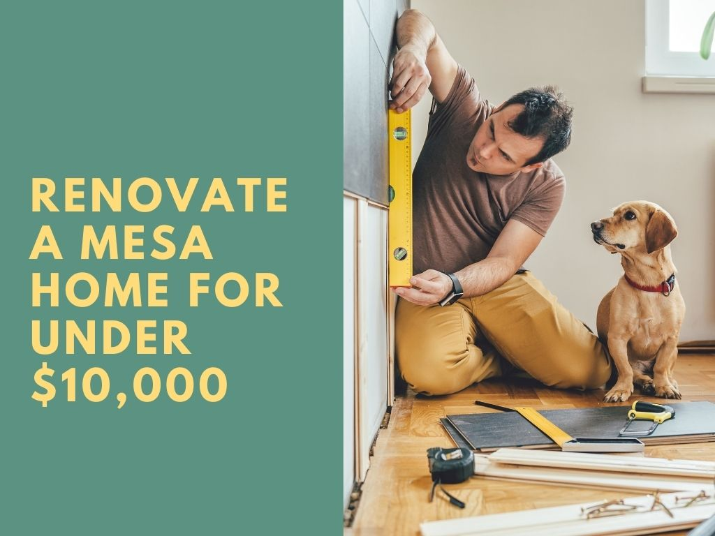 Renovate a Mesa Home for Under $10,000